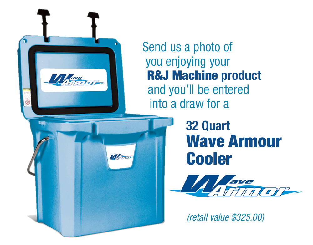 R&J Machine - Wave Armour cooler Photo Contest 2018